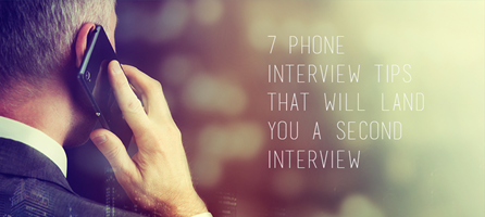 7 Phone Interview Tips that will land you a Second Interview